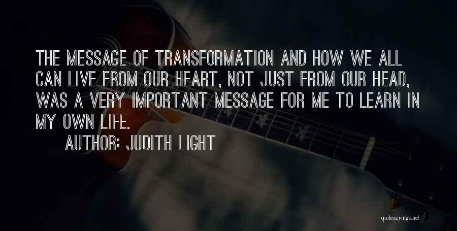 Life Live And Learn Quotes By Judith Light