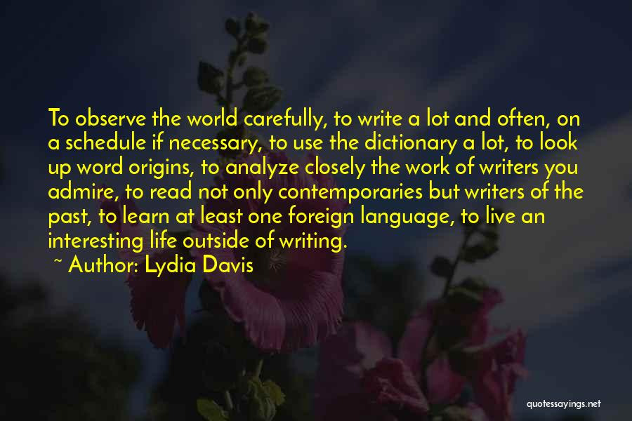 Life Live And Learn Quotes By Lydia Davis