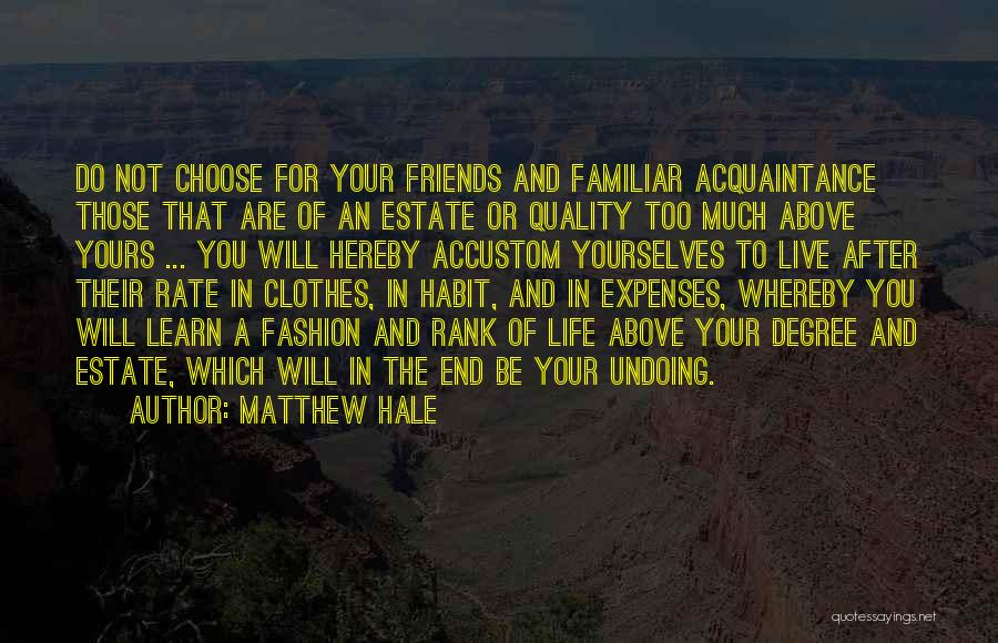 Life Live And Learn Quotes By Matthew Hale