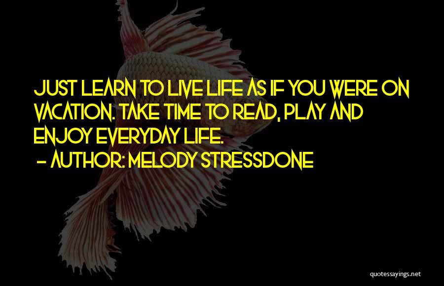Life Live And Learn Quotes By Melody Stressdone