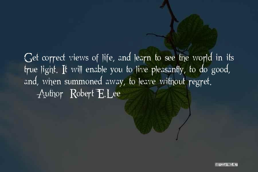 Life Live And Learn Quotes By Robert E.Lee