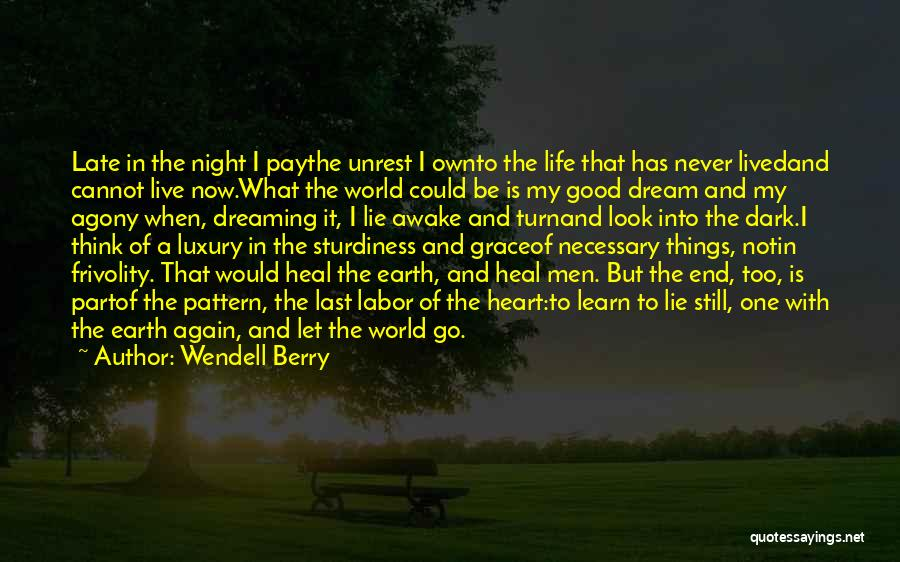 Life Live And Learn Quotes By Wendell Berry