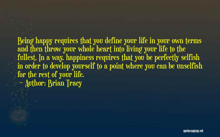 Life Living Your Life To The Fullest Quotes By Brian Tracy