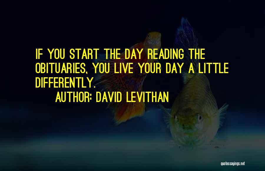 Life Living Your Life To The Fullest Quotes By David Levithan