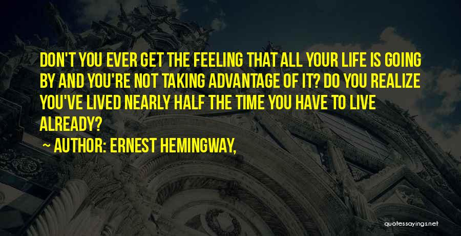 Life Living Your Life To The Fullest Quotes By Ernest Hemingway,