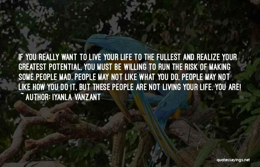 Life Living Your Life To The Fullest Quotes By Iyanla Vanzant