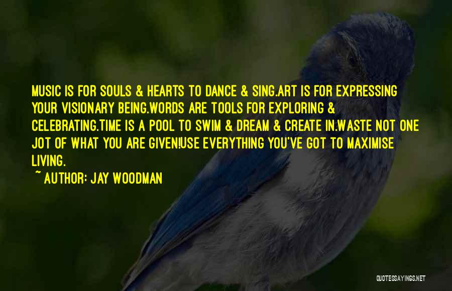 Life Living Your Life To The Fullest Quotes By Jay Woodman