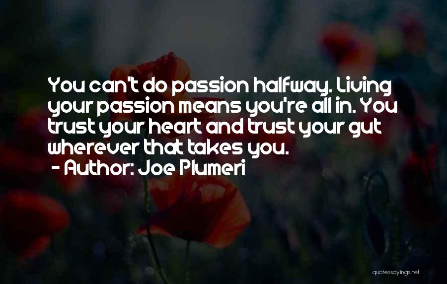 Life Living Your Life To The Fullest Quotes By Joe Plumeri