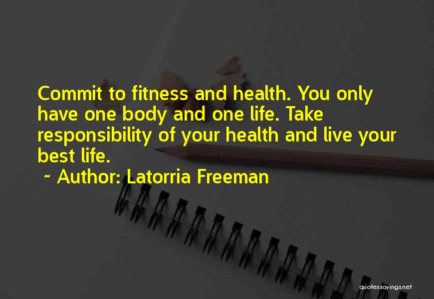 Life Living Your Life To The Fullest Quotes By Latorria Freeman