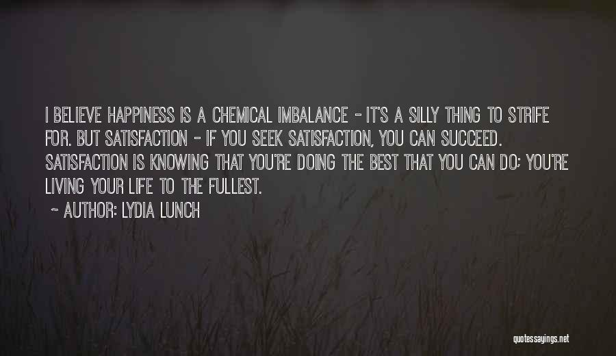 Life Living Your Life To The Fullest Quotes By Lydia Lunch