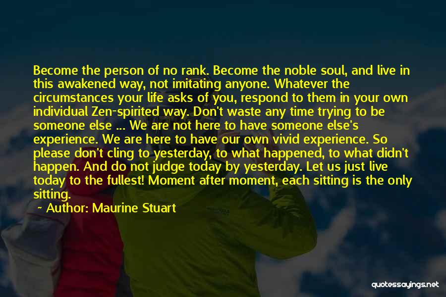 Life Living Your Life To The Fullest Quotes By Maurine Stuart