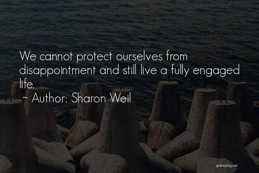 Life Living Your Life To The Fullest Quotes By Sharon Weil
