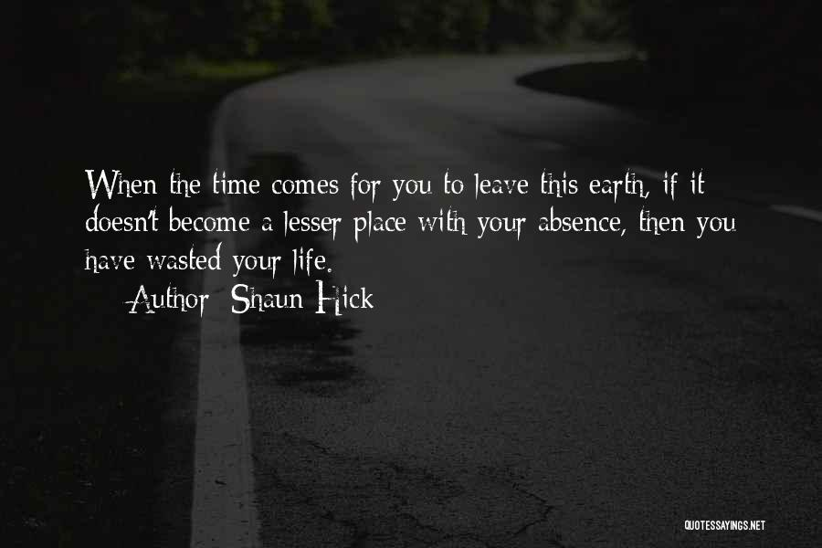 Life Living Your Life To The Fullest Quotes By Shaun Hick