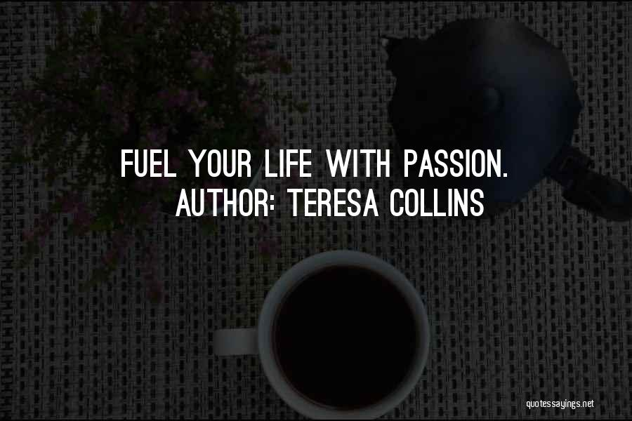 Life Living Your Life To The Fullest Quotes By Teresa Collins