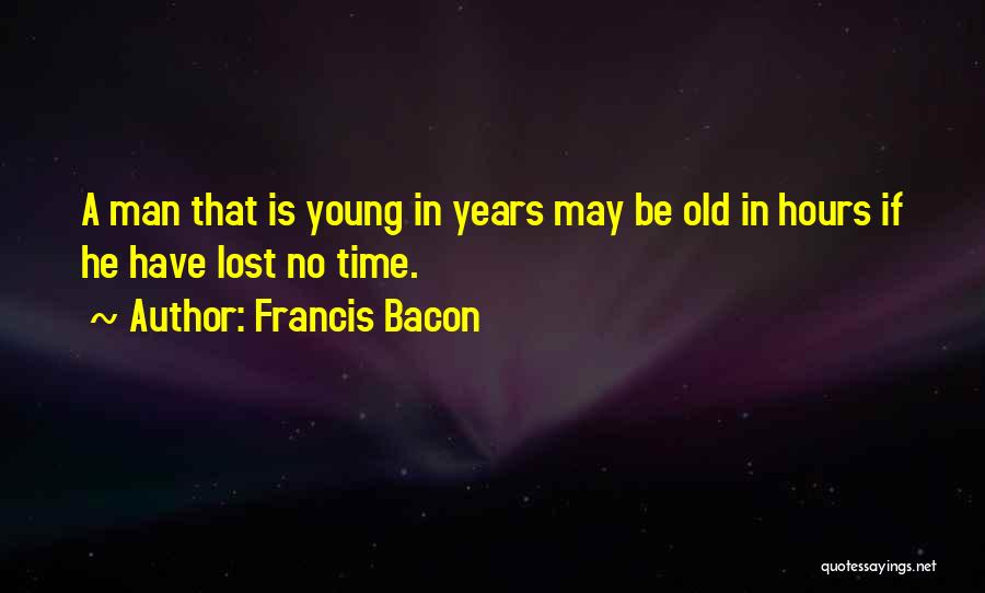 Life Lost Too Young Quotes By Francis Bacon