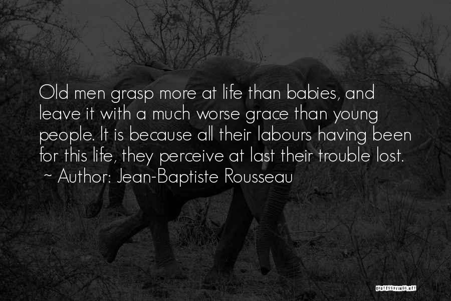 Life Lost Too Young Quotes By Jean-Baptiste Rousseau