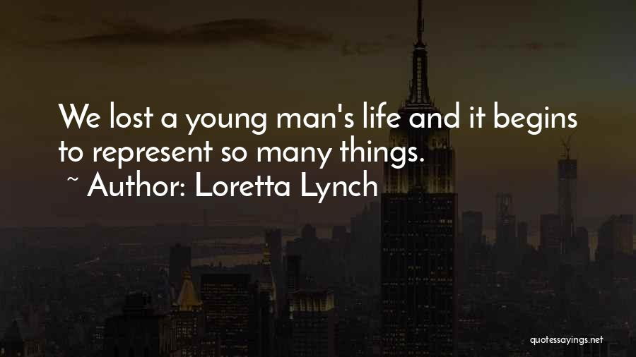 Life Lost Too Young Quotes By Loretta Lynch