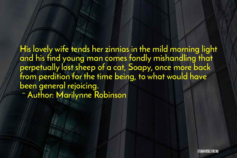 Life Lost Too Young Quotes By Marilynne Robinson