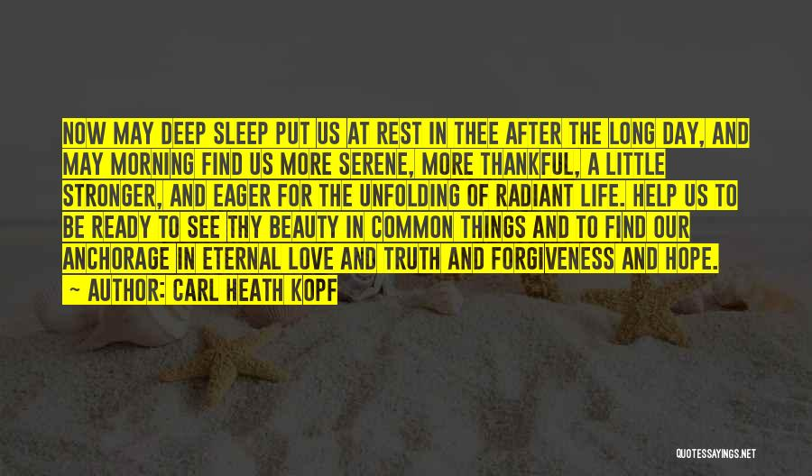 Life Love And Forgiveness Quotes By Carl Heath Kopf