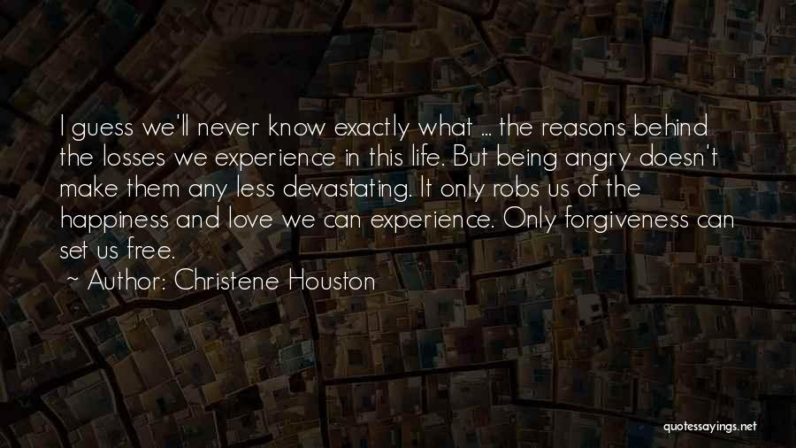 Life Love And Forgiveness Quotes By Christene Houston