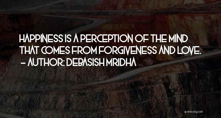 Life Love And Forgiveness Quotes By Debasish Mridha