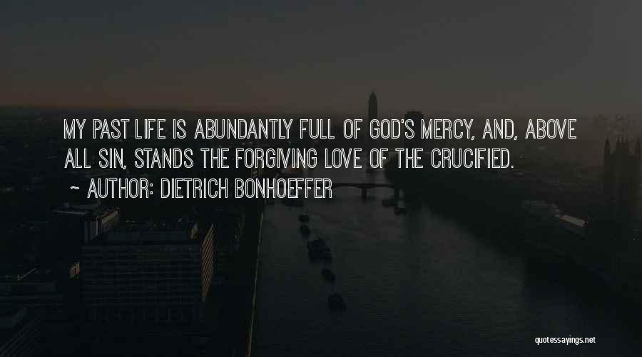 Life Love And Forgiveness Quotes By Dietrich Bonhoeffer