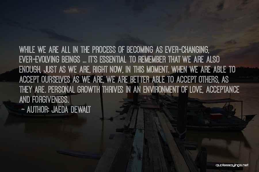Life Love And Forgiveness Quotes By Jaeda DeWalt