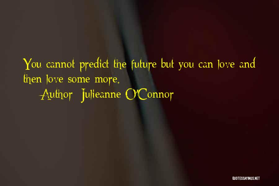 Life Love And Forgiveness Quotes By Julieanne O'Connor