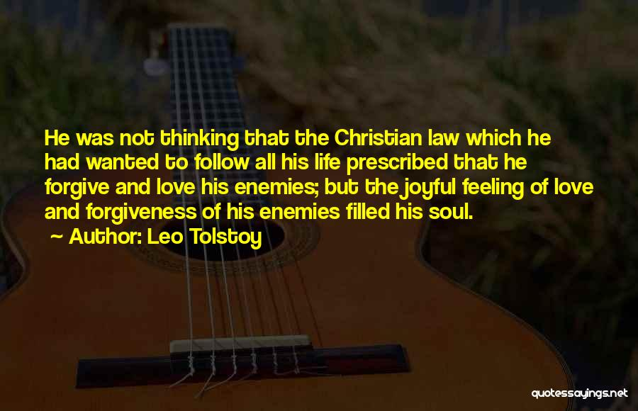 Life Love And Forgiveness Quotes By Leo Tolstoy