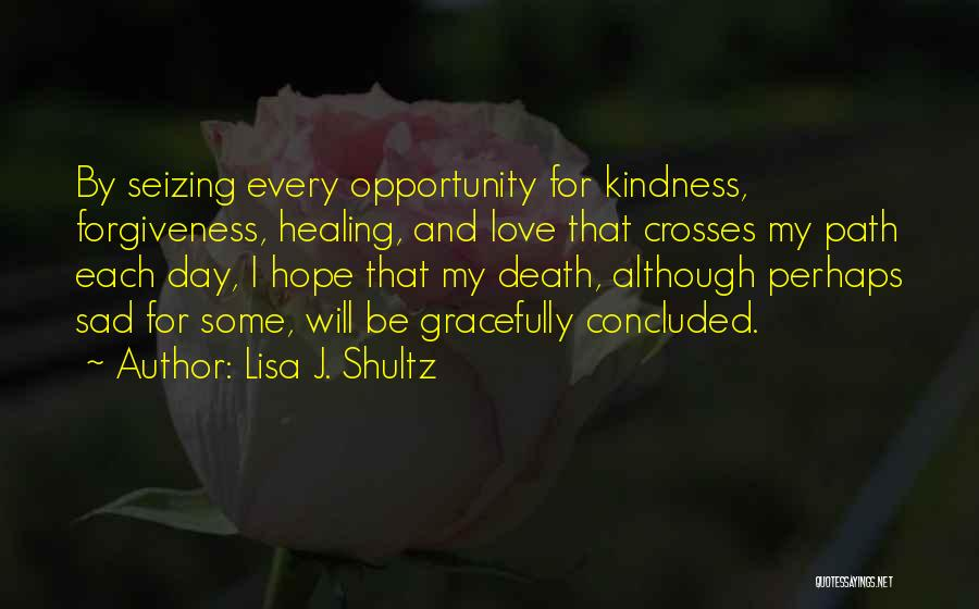 Life Love And Forgiveness Quotes By Lisa J. Shultz