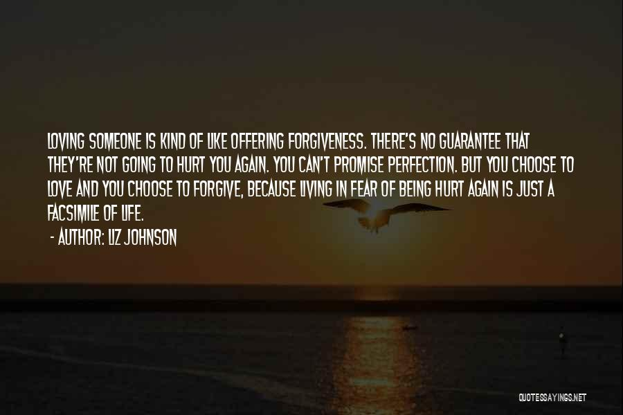 Life Love And Forgiveness Quotes By Liz Johnson