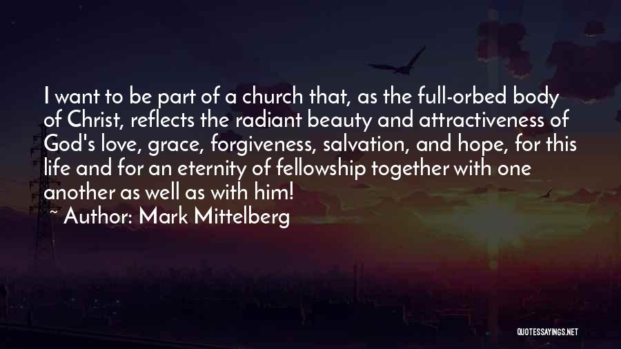 Life Love And Forgiveness Quotes By Mark Mittelberg