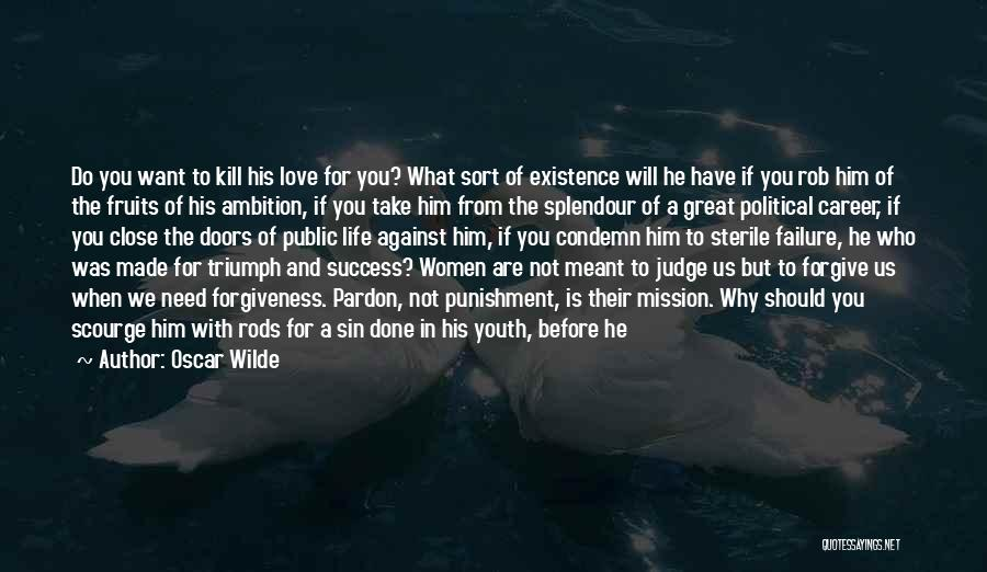 Life Love And Forgiveness Quotes By Oscar Wilde