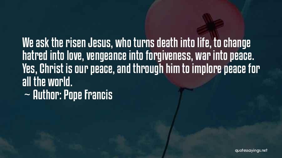 Life Love And Forgiveness Quotes By Pope Francis