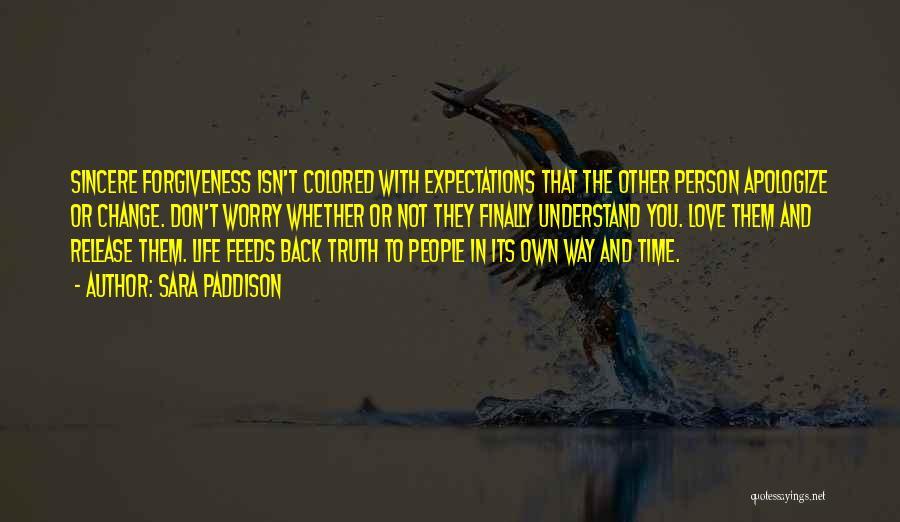 Life Love And Forgiveness Quotes By Sara Paddison
