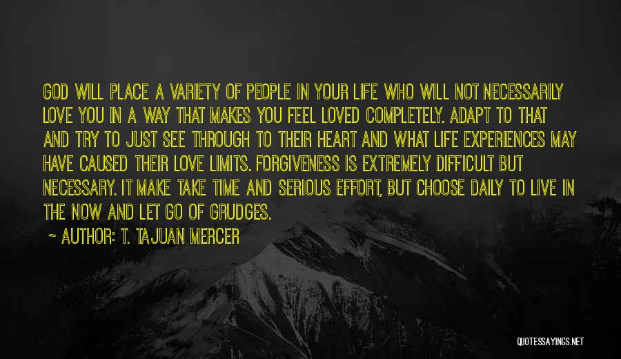 Life Love And Forgiveness Quotes By T. TaJuan Mercer