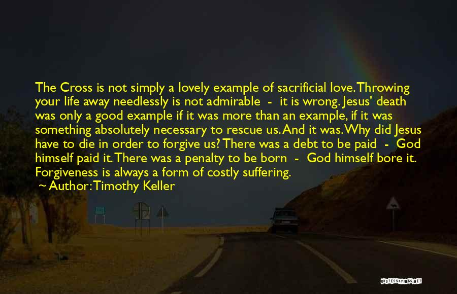 Life Love And Forgiveness Quotes By Timothy Keller