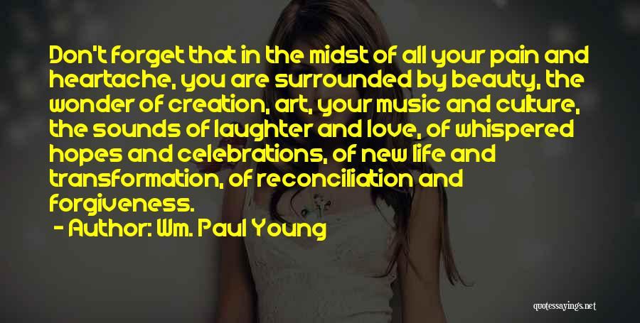 Life Love And Forgiveness Quotes By Wm. Paul Young