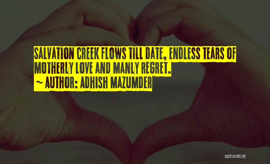 Life Love And Regret Quotes By Adhish Mazumder
