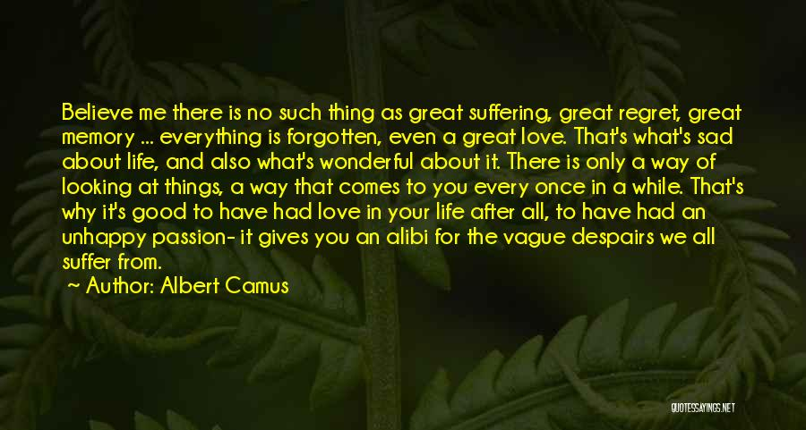 Life Love And Regret Quotes By Albert Camus