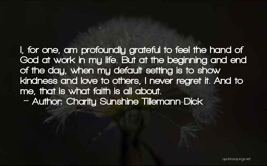 Life Love And Regret Quotes By Charity Sunshine Tillemann-Dick