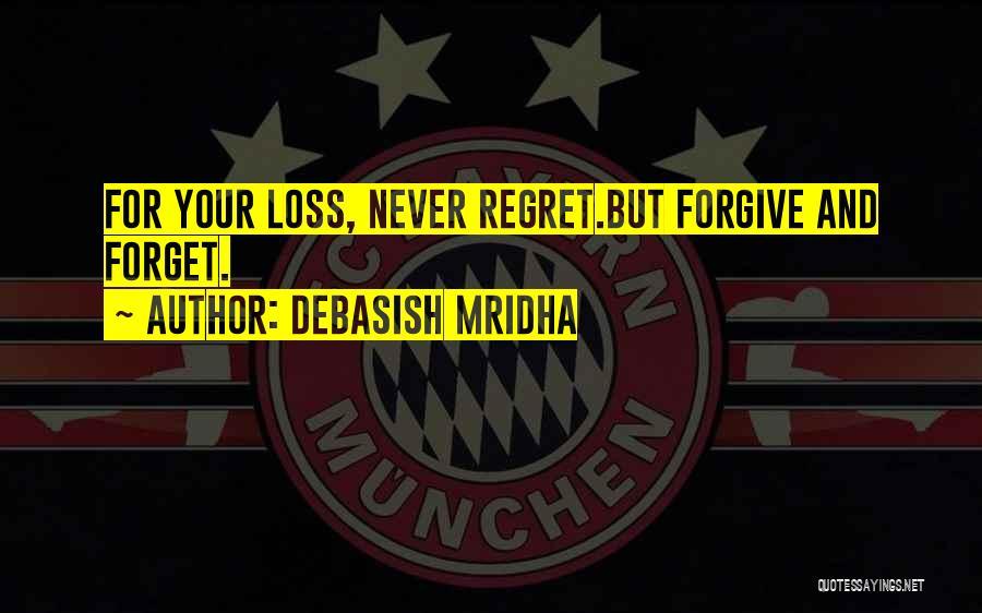 Life Love And Regret Quotes By Debasish Mridha