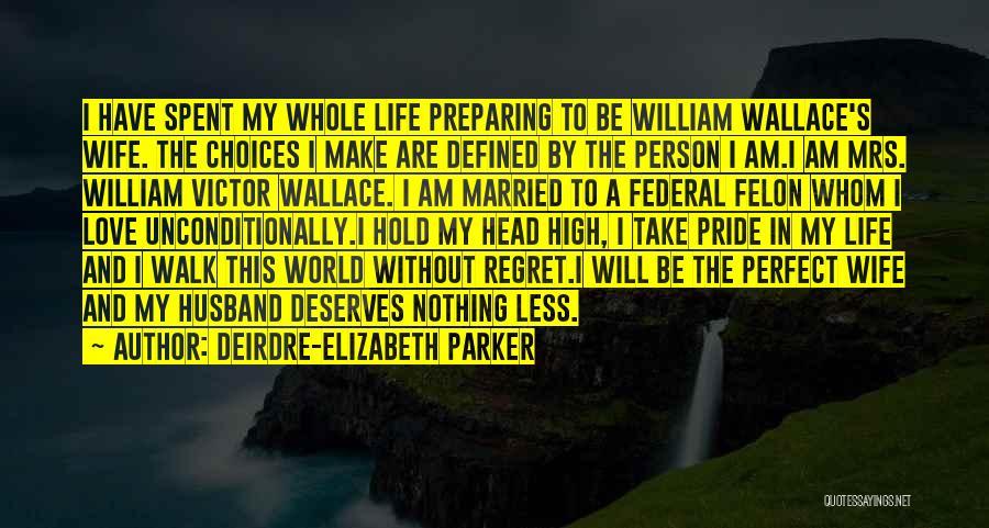 Life Love And Regret Quotes By Deirdre-Elizabeth Parker