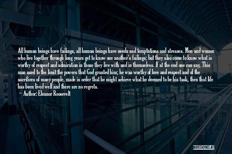Life Love And Regret Quotes By Eleanor Roosevelt