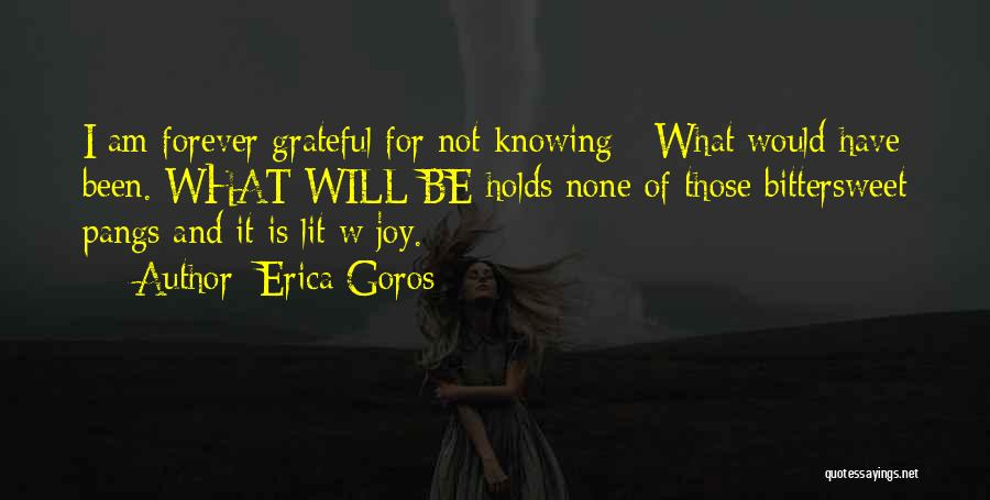 Life Love And Regret Quotes By Erica Goros
