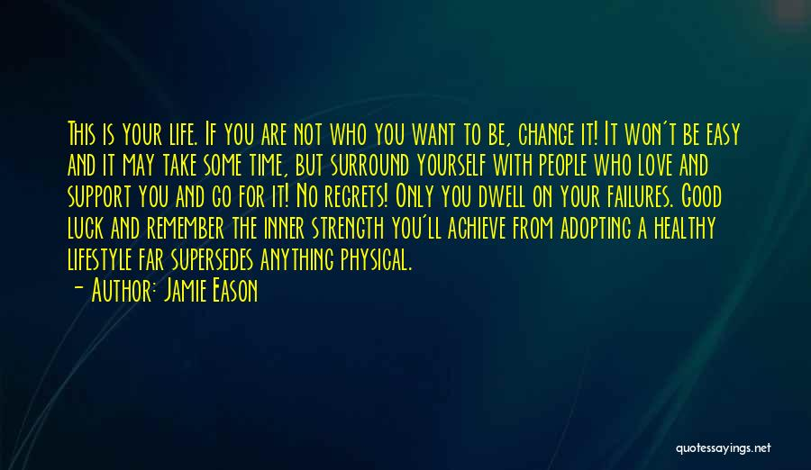 Life Love And Regret Quotes By Jamie Eason
