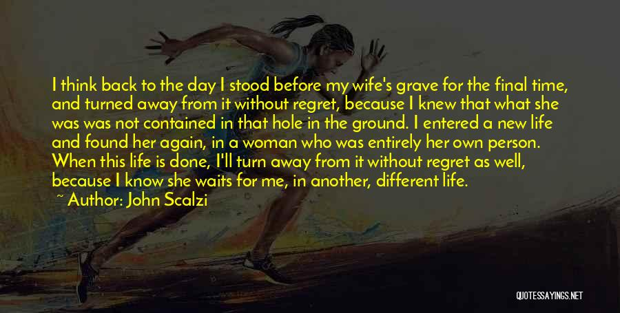 Life Love And Regret Quotes By John Scalzi