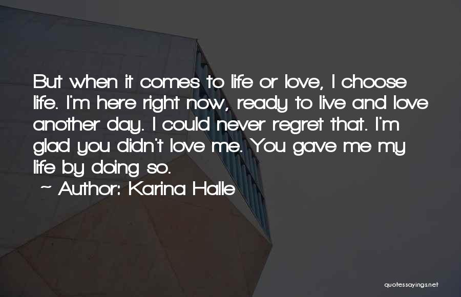 Life Love And Regret Quotes By Karina Halle
