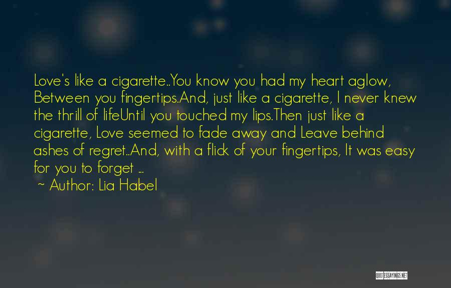 Life Love And Regret Quotes By Lia Habel