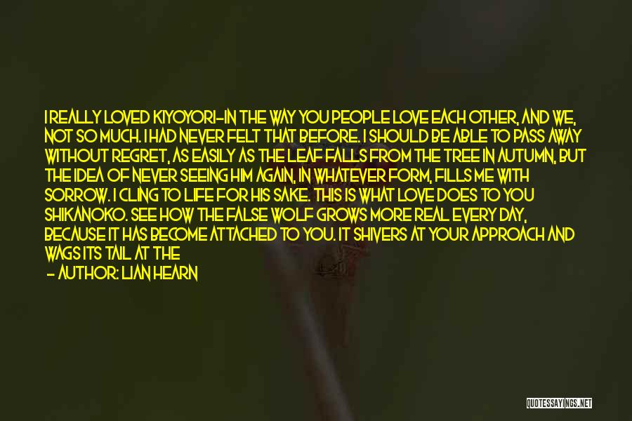 Life Love And Regret Quotes By Lian Hearn